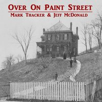 Over on Paint Street — Mark Thacker & Jeff McDonald