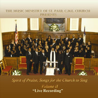 Spirit of Praise, Songs for the Church to Sing, Vol. II — The Music Ministry of St. Paul Cme Church