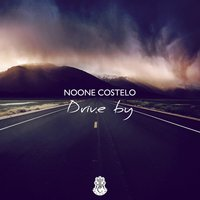 Drive By — Noone Costelo