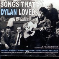 Songs That Dylan loved — сборник