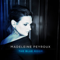 The Blue Room — Madeleine Peyroux