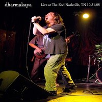 Live at The End - Nashville, TN 10-31-08 — Dharmakaya
