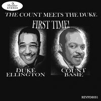First Time! The Count Meets the Duke — Duke Ellington and His Orchestra, Count Basie & His Orchestra