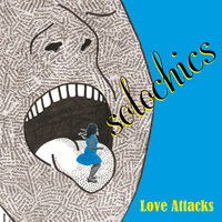 Love Attacks — Solochics