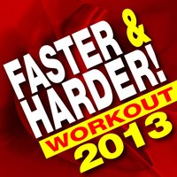 Faster & Harder! Workout 2013 — Ultimate Workout Factory
