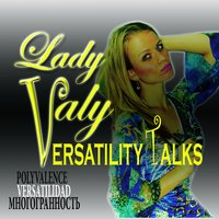 Versatility Talks — Lady Valy