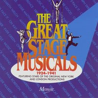 The Great Stage Musicals 1924-1941: Featuring Stars Of The Original Productions — Various Artists - Memoir Records