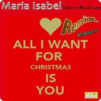 All I Want for Christmas Is You — Maria Isabel