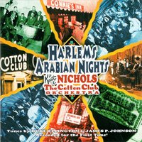 Harlem's Arabian Nights — Keith Nichols and the Cotton Club Orchestra