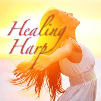 Healing Harp - Music for Soothing the Soul — Sound Therapy Group