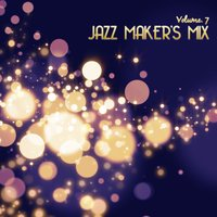 Jazz Maker's Mix, Vol. 7 — сборник