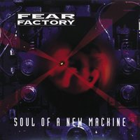 Soul of a New Machine — Fear Factory