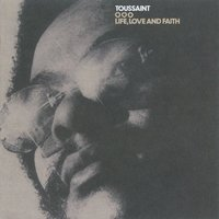 Life, Love And Faith — Allen Toussaint