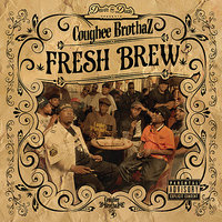 Devin the Dude Presents: Fresh Brew — Coughee Brothaz