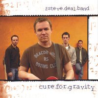 Cure For Gravity — Steve Deal Band