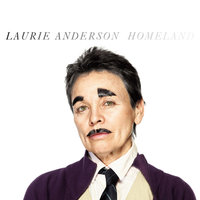Homeland — Laurie Anderson