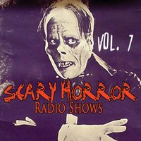 Scary Horror Radio Shows Vol. 7 — сборник