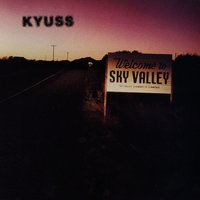 Welcome To Sky Valley — Kyuss