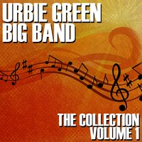 The Collection Volume 1 — Urbie Green Big Band
