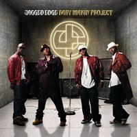 Baby Makin' Project — Jagged Edge