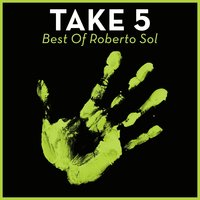Take 5 - Best Of Roberto Sol — Roberto Sol