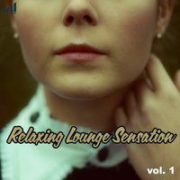 Relaxing Lounge Sensation, Vol. 1 — сборник