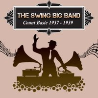 The Swing Big Band, Count Basie 1937 - 1939 — Count Basie