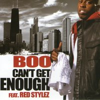 Can't Get Enough — Boo, Red Stylez