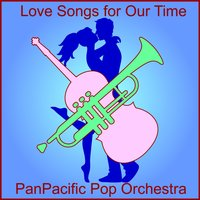 Love Songs for Our Time — PanPacific Pop Orchestra