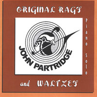 Original Rags and Waltzes — John Partridge
