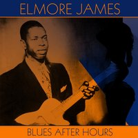 Blues After Hours — Elmore James