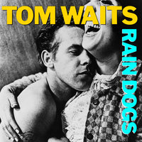 Rain Dogs — Tom Waits