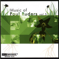 Music of Poul Ruders, Vol. 5 — Paul Mann, Justin Brown, Steven Beck, Stephen Gosling, Odense Symphony Orchestra, June Han