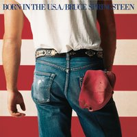 Born In The U.S.A. — Bruce Springsteen