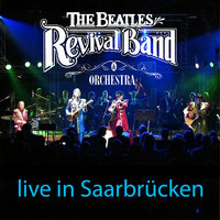 Live in Saarbrücken — The Beatles Revival Band & Orchestra
