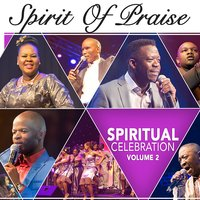 Spiritual Celebration Vol. 2 — Spirit Of Praise