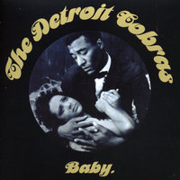 Baby — The Detroit Cobras