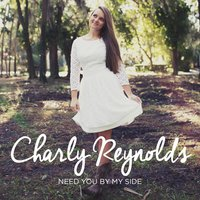 Need You by My Side — Charly Reynolds