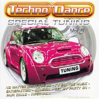 Spécial Tuning Vol. 5 (Les Gros Sons Techno Dance Pour Ta Voiture) — Techno Dance Special Tuning