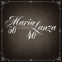 Mario Lanza: The 50th Anniversary Collection - 40 Tracks! — Mario Lanza
