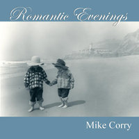 Romantic Evenings — Mike Corry