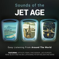 Sounds of the Jet Age - Easy Listening from Around the World — сборник
