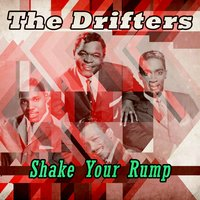 The Drifters - Shake Your Rump — The Drifters