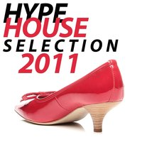 Hype House Selection 2011 — сборник