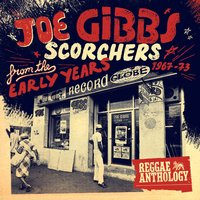 Reggae Anthology - Joe Gibbs: Scorchers From The Early Years [1967-73] — сборник, Reggae Anthology - Joe Gibbs: Scorchers From The Early Years [1967-73]