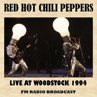 Live at Woodstock 1994 (FM Radio Broadcast) — Red Hot Chili Peppers