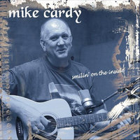 smilin' on the inside — Mike Cardy