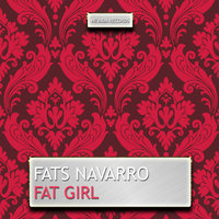 Fat Girl — Fats Navarro