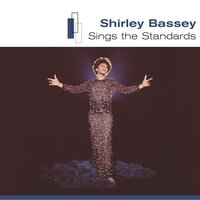 Sings The Standards — Shirley Bassey
