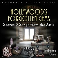 Hollywood's Forgotten Gems (Scores & Songs from the Attic) Volume One — сборник